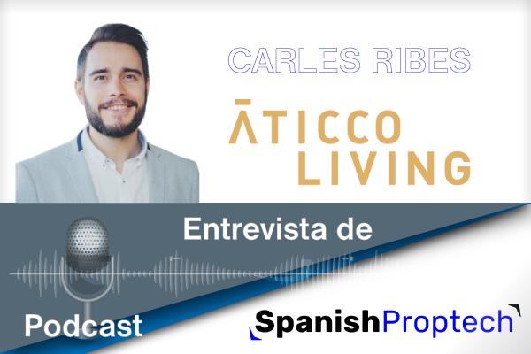 Carles Ribes, CEO de Aticco Living, entrevistado en Spanish Proptech.